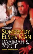 Somebody Else's Man ebook by Daaimah S. Poole