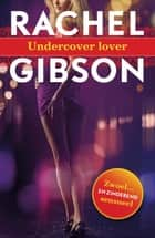 Undercover lover ebook by Rachel Gibson