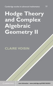 Hodge Theory and Complex Algebraic Geometry II: Volume 2 ebook by Claire Voisin,Leila Schneps