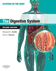 The Digestive System - Systems of the Body Series ebook by Margaret E. Smith, Dion G. Morton