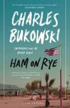 Ham On Rye ebook by Charles Bukowski