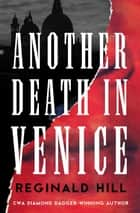 Another Death in Venice ebook by Reginald Hill