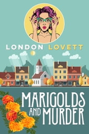 Marigolds and Murder ebook by London Lovett