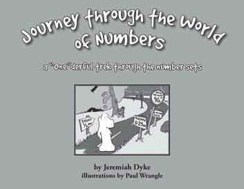 Journey through the World of Numbers - A onederful trek thorugh the number sets ebook by Jeremiah Dyke