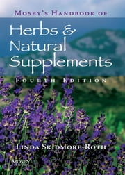 Mosby's Handbook of Herbs & Natural Supplements ebook by Linda Skidmore-Roth