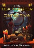 The Tea Master and the Detective ebook by