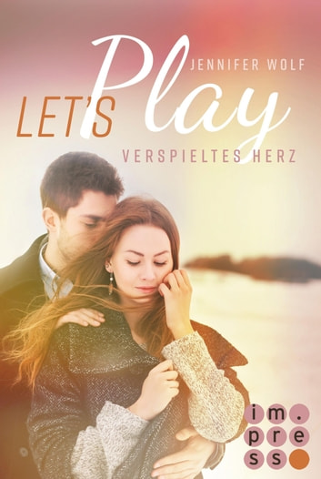 Let's Play. Verspieltes Herz ebook by Jennifer Wolf