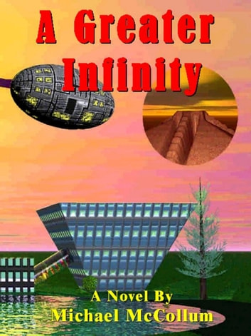 A Greater Infinity ebook by Michael McCollum