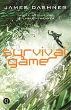 Survivalgame ebook by James Dashner, Rogier van Kappel