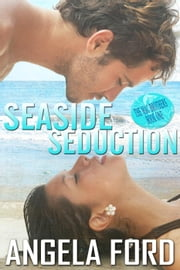 Seaside Seduction - The Mac Brothers, #1 ebook by Angela Ford
