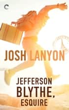 Jefferson Blythe, Esquire ekitaplar by Josh Lanyon