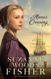 Anna's Crossing (Amish Beginnings Book #1) ebook by Suzanne Woods Fisher