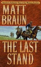The Last Stand ebook by Matt Braun