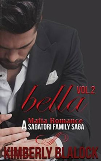 Bella - A Sagatori family saga, #2 ebook by Kimberly Blalock