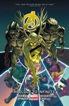 Avengers Vol. 3: Prelude to Infinity ebook by Jonathan Hickman, Mike Deodato