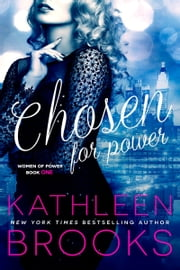 Chosen for Power - Women of Power #1 ebook by Kathleen Brooks