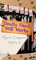 Gently Used, Still Works ebook by JB Lynn