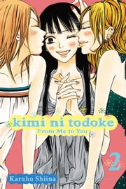 Kimi ni Todoke: From Me to You, Vol. 2 ebook by Karuho Shiina