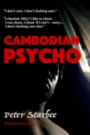 Cambodian Psycho ebook by Peter Starbee