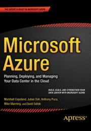 Microsoft Azure - Planning, Deploying, and Managing Your Data Center in the Cloud ebook by Marshall Copeland,Julian Soh,Anthony Puca,Mike Manning,David Gollob