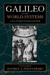 Galileo on the World Systems: A New Abridged Translation and Guide ebook by Galilei, Galileo