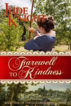 Farewell to Kindness ebook by Jude Knight