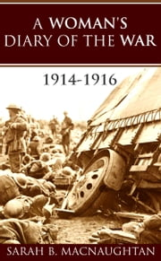 A Woman's Diary of the War: (Annotated) ebook by Sarah Broom Macnaughtan