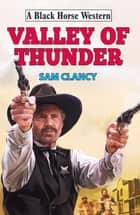 Valley of Thunder eBook by Sam Clancy