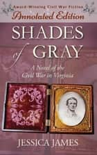 Shades of Gray (Annotated Edition, The Lost Chapters) ebook by Jessica James