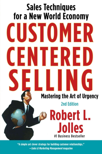 Customer Centred Selling ebook by Rob Jolles