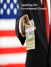 Applying for Government Grants ebook by V.T.