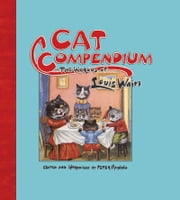 Cat Compendium - The Worlds of Louis Wain ebook by Peter Haining