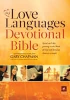 The Love Languages Devotional Bible ebook by Gary Dr. Chapman