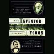 The Inventor and the Tycoon - A Gilded Age Murder and the Birth of Moving Pictures audiobook by Edward Ball