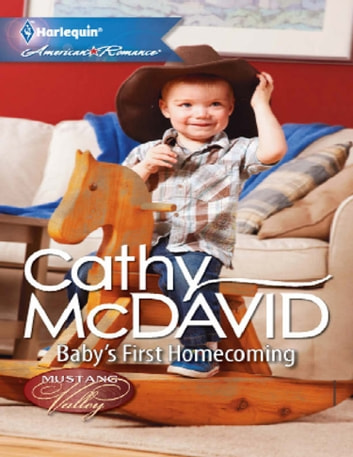 Baby's First Homecoming (Mills & Boon American Romance) (Mustang Valley, Book 3) ebook by Cathy McDavid