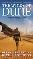 The Winds of Dune - Book Two of the Heroes of Dune ebook by Brian Herbert, Kevin J. Anderson