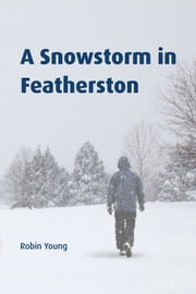 A Snowstorm in Featherston ebook by Robin Young