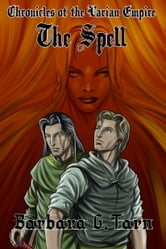 Chronicles of the Varian Empire - The Spell ebook by Barbara G.Tarn