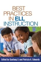 Best Practices in ELL Instruction ebook by Guofang Li, PhD, Patricia A. Edwards,...