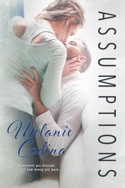 Assumptions - The Assumed Expecation Series, #1 ebook by Melanie Codina