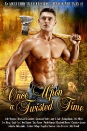 Once Upon A Twisted Time - Twisted Fairy Tales, #1 ebook by Kiki Howell, Jolanthe Aleksander, Jess Haines,...