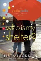 Who Is My Shelter? ebook by Neta Jackson
