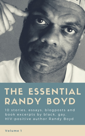 The Essential Randy Boyd, Volume 1 ebook by Randy Boyd