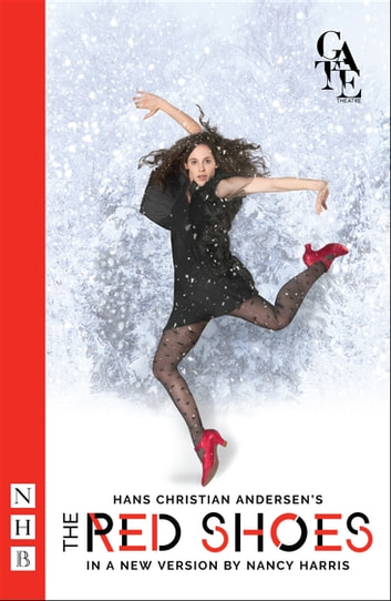 The Red Shoes (NHB Modern Plays) - Stage Version ebook by Nancy Harris,Hans Christian Andersen