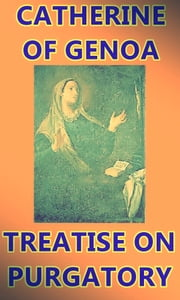 Treatise on Purgatory ebook by Catherine of Genoa