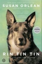 Rin Tin Tin ebook by Susan Orlean