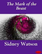 The Mark of the Beast ebook by Sidney Watson