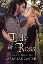 Lady of Ross - A sequel to Rebel of Ross ebook by Mary Lancaster