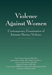 Violence Against Women - Contemporary Examination of Intimate Partner Violence ebook by Paul Clements, PhD, RN,...
