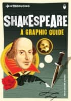 Introducing Shakespeare - A Graphic Guide ebook by Nick Groom, Piero